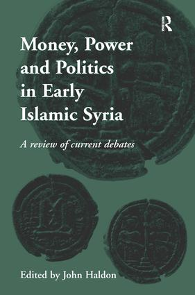 Money, Power and Politics in Early Islamic Syria: A Review of Current Debates (Hardback) book cover
