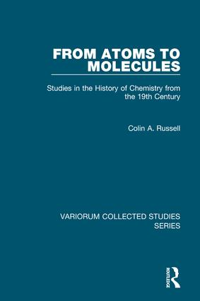 From Atoms to Molecules: Studies in the History of Chemistry from the 19th Century, 1st Edition (Hardback) book cover