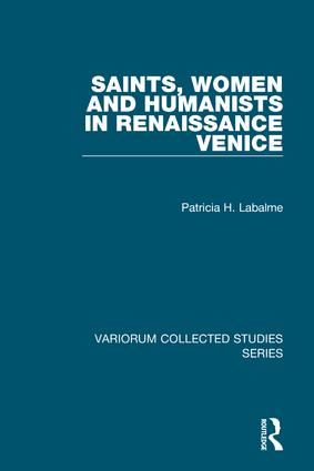 Saints, Women and Humanists in Renaissance Venice: 1st Edition (Hardback) book cover