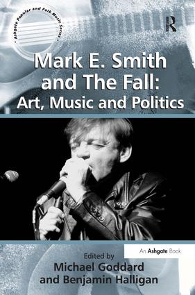 Mark E. Smith and The Fall: Art, Music and Politics book cover