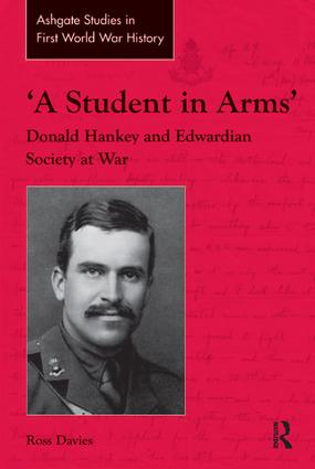 'A Student in Arms': Donald Hankey and Edwardian Society at War, 1st Edition (Hardback) book cover