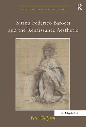 Siting Federico Barocci and the Renaissance Aesthetic (Hardback) book cover