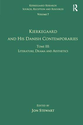 Volume 7, Tome III: Kierkegaard and His Danish Contemporaries - Literature, Drama and Aesthetics book cover