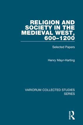 Religion and Society in the Medieval West, 600–1200: Selected Papers, 1st Edition (Hardback) book cover