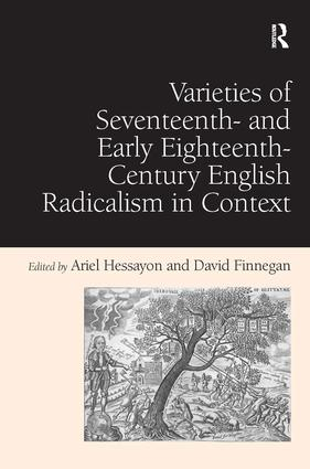Varieties of Seventeenth- and Early Eighteenth-Century English Radicalism in Context