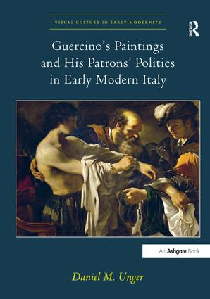 Guercino's Paintings and His Patrons' Politics in Early Modern Italy: 1st Edition (Hardback) book cover