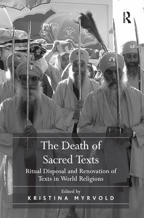 The Death of Sacred Texts: Ritual Disposal and Renovation of Texts in World Religions, 1st Edition (Hardback) book cover