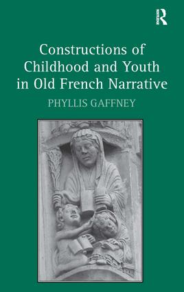 Constructions of Childhood and Youth in Old French Narrative: 1st Edition (Hardback) book cover