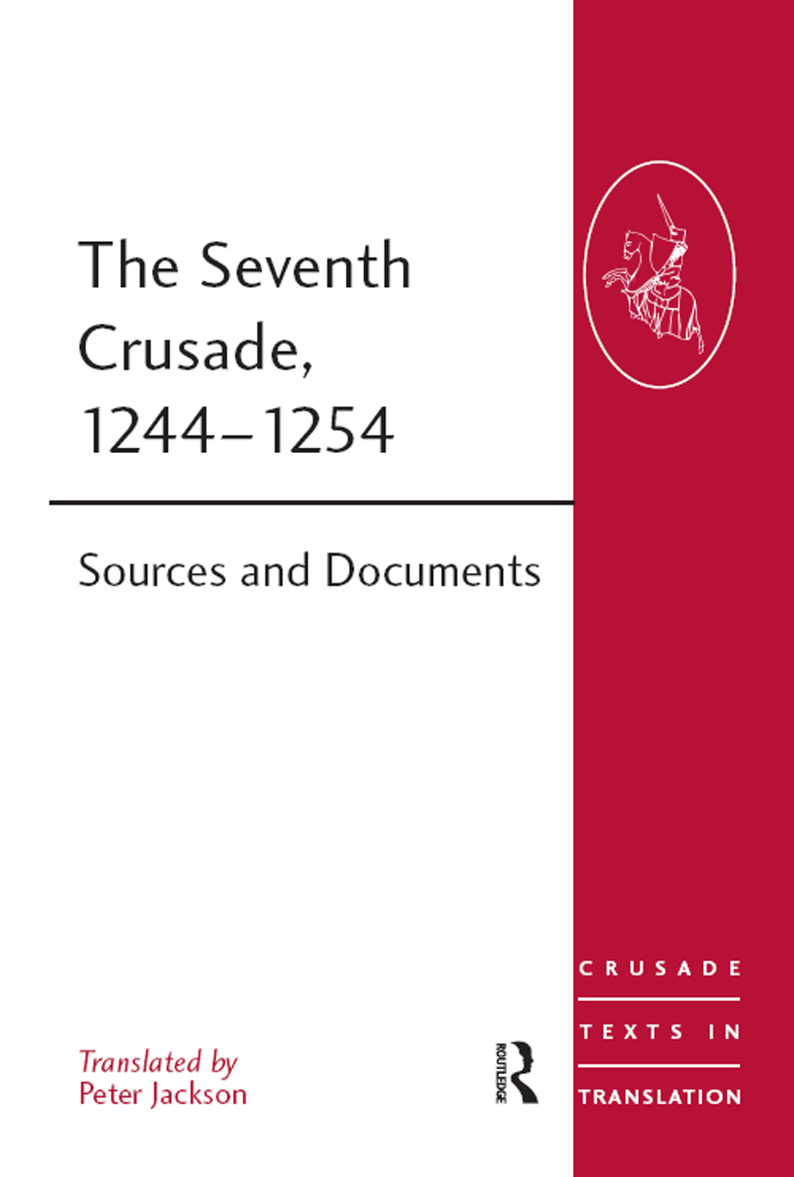 The Seventh Crusade, 1244–1254: Sources and Documents (Hardback) book cover