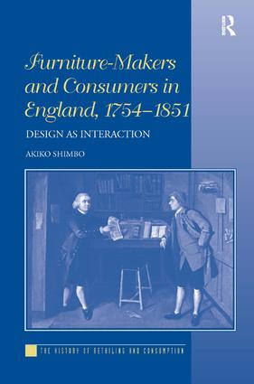 Furniture-Makers and Consumers in England, 1754–1851