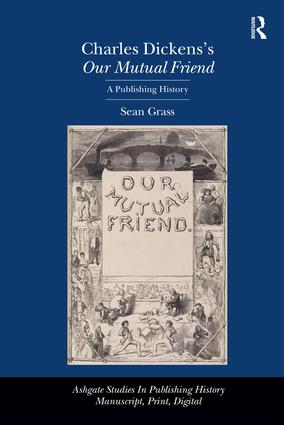 Charles Dickens's Our Mutual Friend: A Publishing History (Hardback) book cover