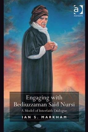 Engaging with Bediuzzaman Said Nursi: A Model of Interfaith Dialogue (Hardback) book cover