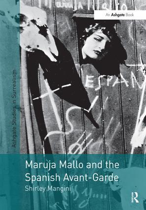 Maruja Mallo and the Spanish Avant-Garde: 1st Edition (Hardback) book cover