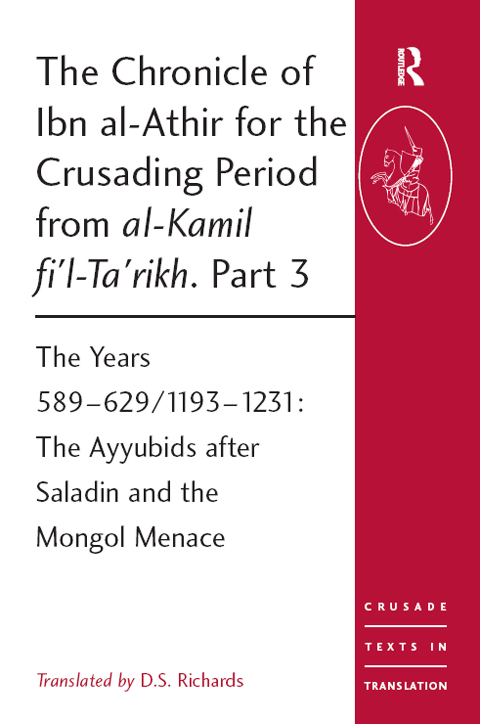 The Chronicle of Ibn al-Athir for the Crusading Period from al-Kamil fi'l-Ta'rikh. Part 3