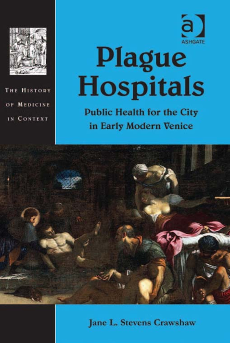Plague Hospitals: Public Health for the City in Early Modern Venice (Hardback) book cover