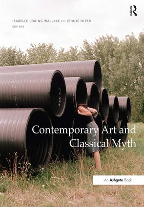 Contemporary Art and Classical Myth: 1st Edition (Hardback) book cover