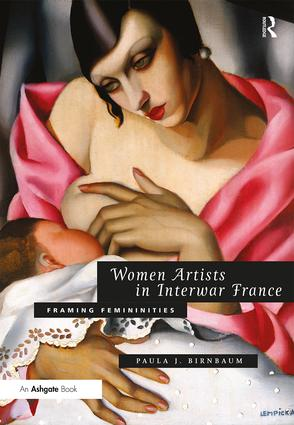 Women Artists in Interwar France: Framing Femininities (Hardback) book cover