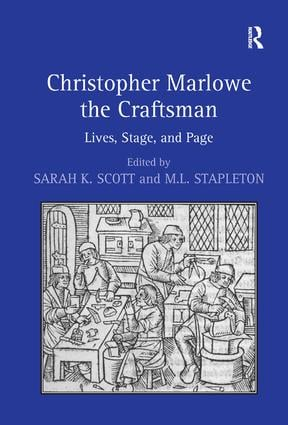 Christopher Marlowe the Craftsman: Lives, Stage, and Page (Hardback) book cover