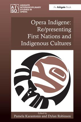 Opera Indigene: Re/presenting First Nations and Indigenous Cultures (Hardback) book cover