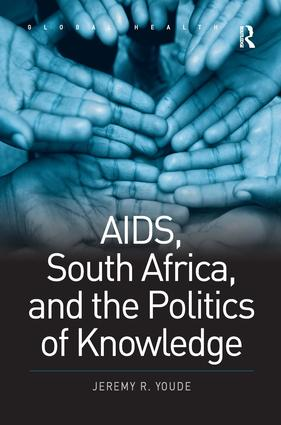 AIDS, South Africa, and the Politics of Knowledge book cover