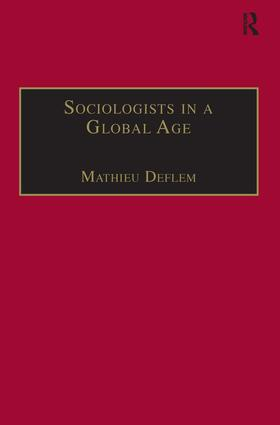 Sociologists in a Global Age: Biographical Perspectives, 1st Edition (Hardback) book cover
