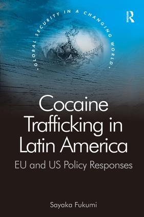 Cocaine Trafficking in Latin America: EU and US Policy Responses book cover
