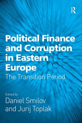 Political Finance and Corruption in Eastern Europe: The Transition Period, 1st Edition (Hardback) book cover