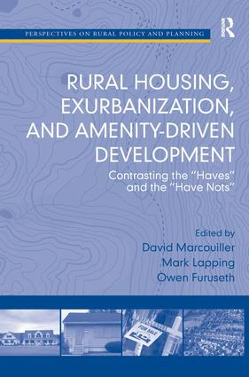 Rural Housing, Exurbanization, and Amenity-Driven Development: Contrasting the 'Haves' and the 'Have Nots' (Hardback) book cover