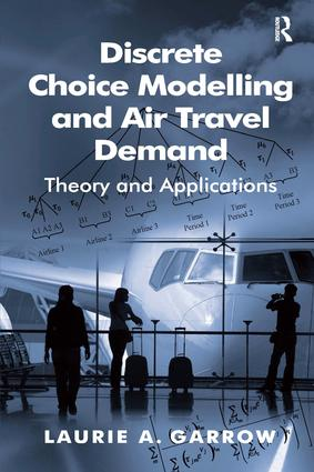 Discrete Choice Modelling and Air Travel Demand: Theory and Applications, 1st Edition (Hardback) book cover
