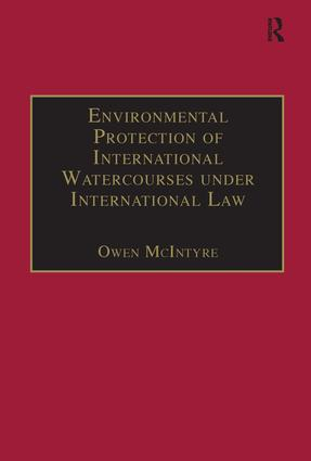 Environmental Protection of International Watercourses under International Law