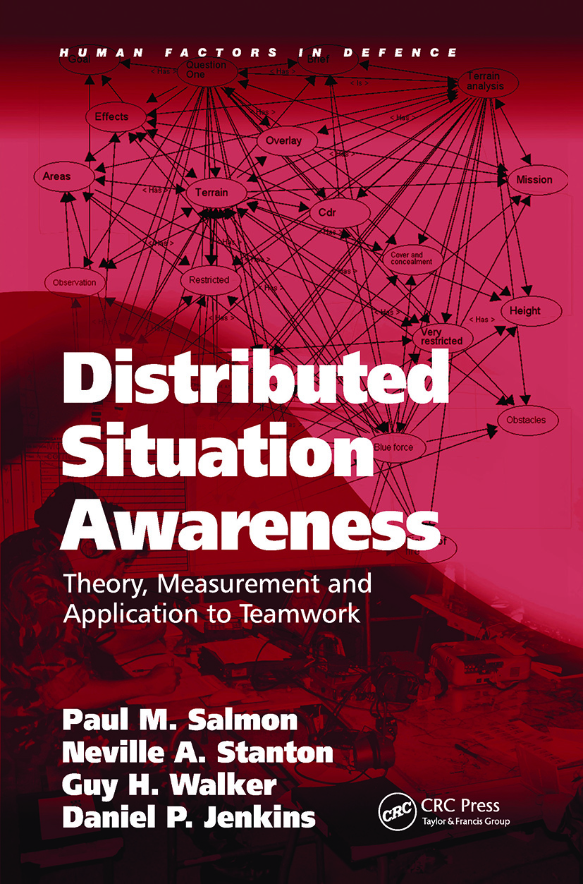 Distributed Situation Awareness: Theory, Measurement and Application to Teamwork (Hardback) book cover