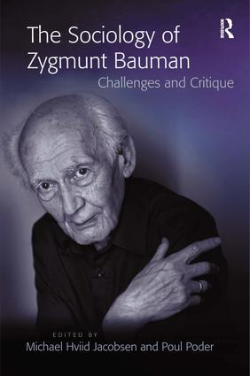 The Sociology of Zygmunt Bauman: Challenges and Critique, 1st Edition (Hardback) book cover