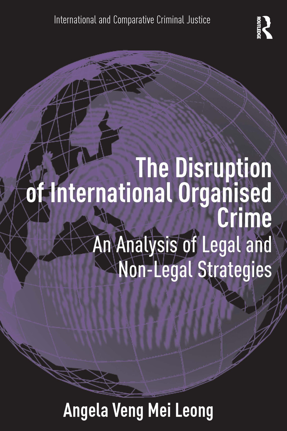 The Disruption of International Organised Crime: An Analysis of Legal and Non-Legal Strategies book cover