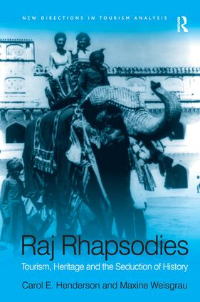 Raj Rhapsodies: Tourism, Heritage and the Seduction of History book cover