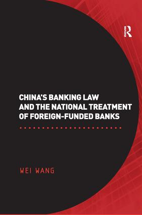 China's Banking Law and the National Treatment of Foreign-Funded Banks: 1st Edition (Hardback) book cover
