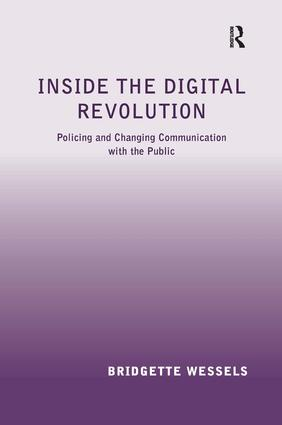 Inside the Digital Revolution: Policing and Changing Communication with the Public, 1st Edition (Hardback) book cover