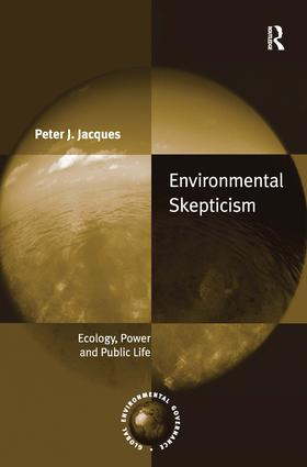 Environmental Skepticism: Ecology, Power and Public Life, 1st Edition (Hardback) book cover