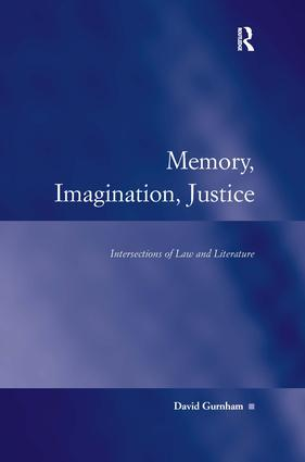 Memory, Imagination, Justice: Intersections of Law and Literature, 1st Edition (Hardback) book cover