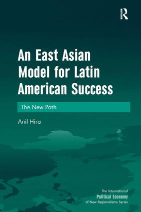 An East Asian Model for Latin American Success: The New Path, 1st Edition (Hardback) book cover