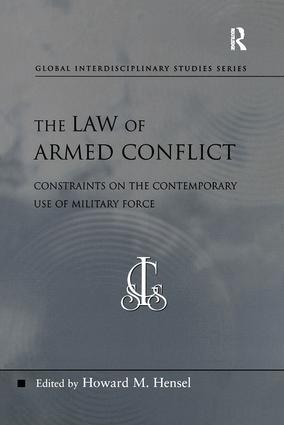 The Law of Armed Conflict: Constraints on the Contemporary Use of Military Force book cover