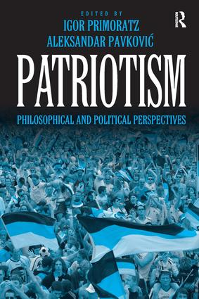 Patriotism: Philosophical and Political Perspectives, 1st Edition (Hardback) book cover