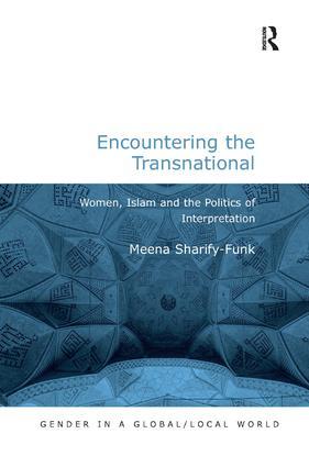 Encountering the Transnational: Women, Islam and the Politics of Interpretation, 1st Edition (Hardback) book cover