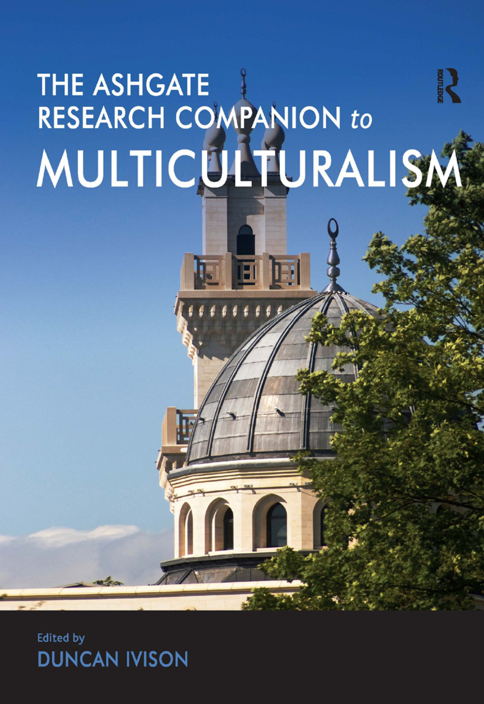 The Ashgate Research Companion to Multiculturalism (Hardback) book cover