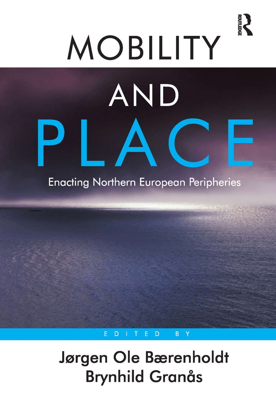 Mobility and Place: Enacting Northern European Peripheries, 1st Edition (Hardback) book cover