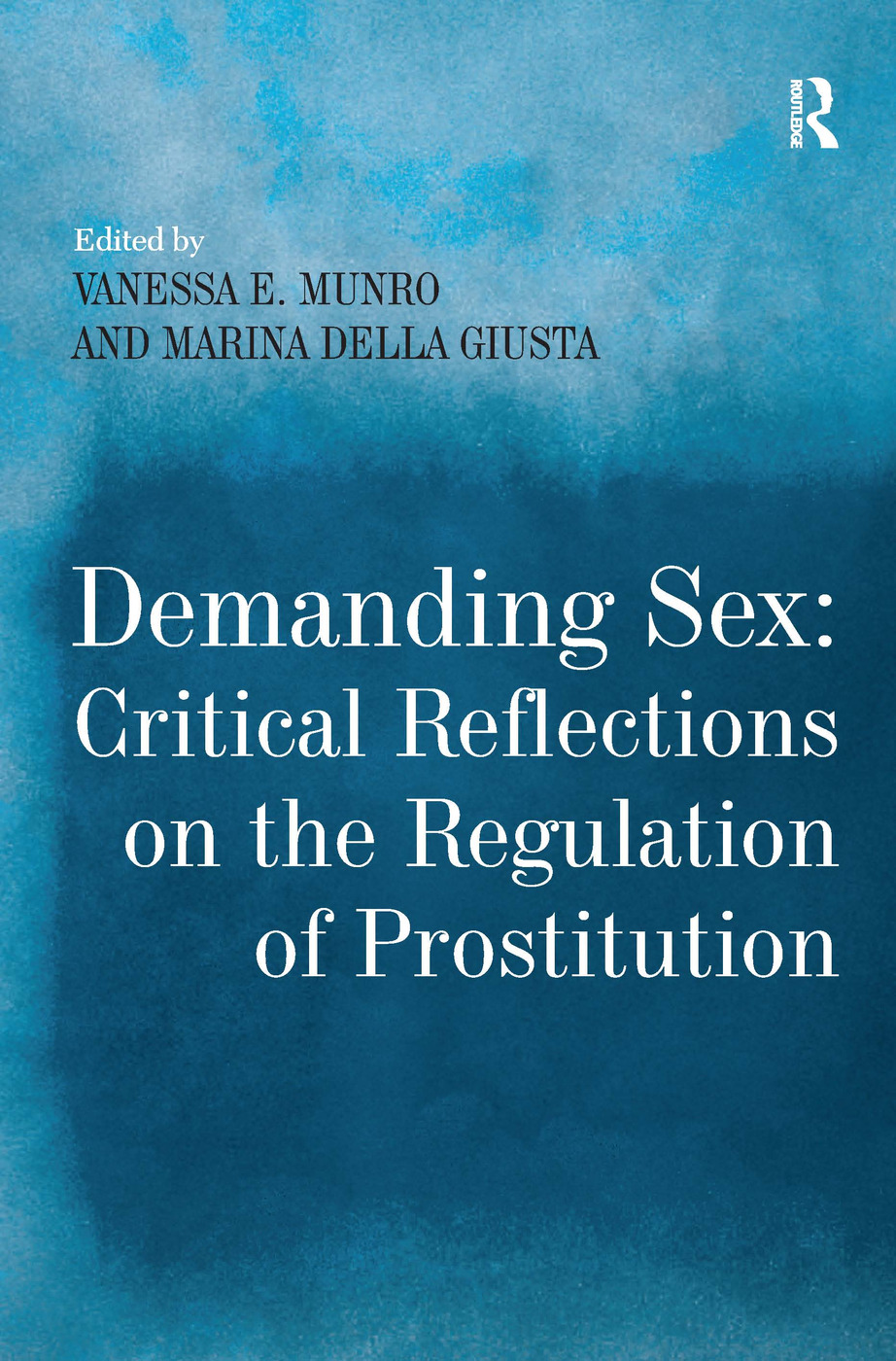 Demanding Sex: Critical Reflections on the Regulation of Prostitution: 1st Edition (Hardback) book cover