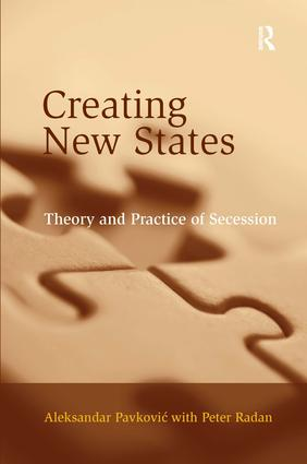 Creating New States: Theory and Practice of Secession, 1st Edition (Hardback) book cover