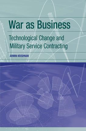 War as Business: Technological Change and Military Service Contracting, 1st Edition (Hardback) book cover