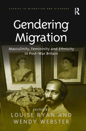 Gendering Migration: Masculinity, Femininity and Ethnicity in Post-War Britain book cover