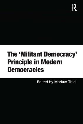 The 'Militant Democracy' Principle in Modern Democracies