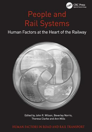 People and Rail Systems: Human Factors at the Heart of the Railway book cover
